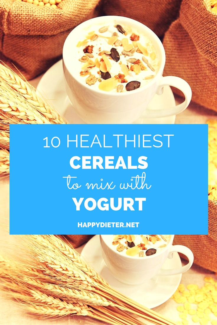 10 Healthiest Cereals To Mix With Yogurt