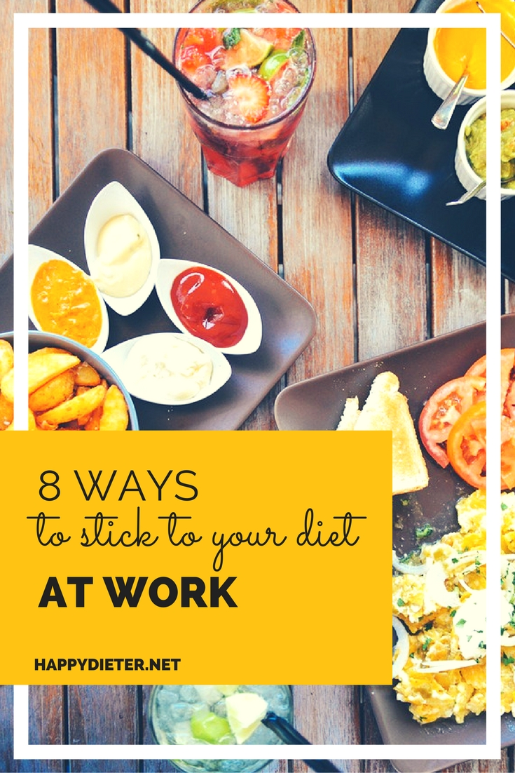 8 Ways To Stick To Your Diet At Work