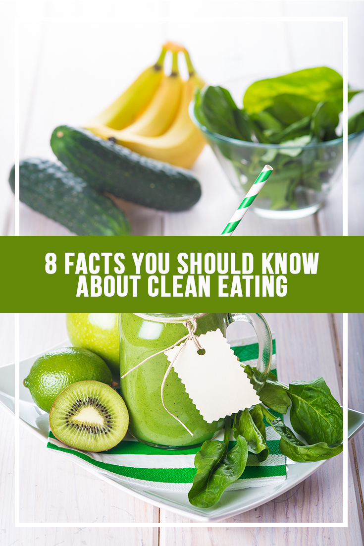8 Facts You Should Know About Clean Eating