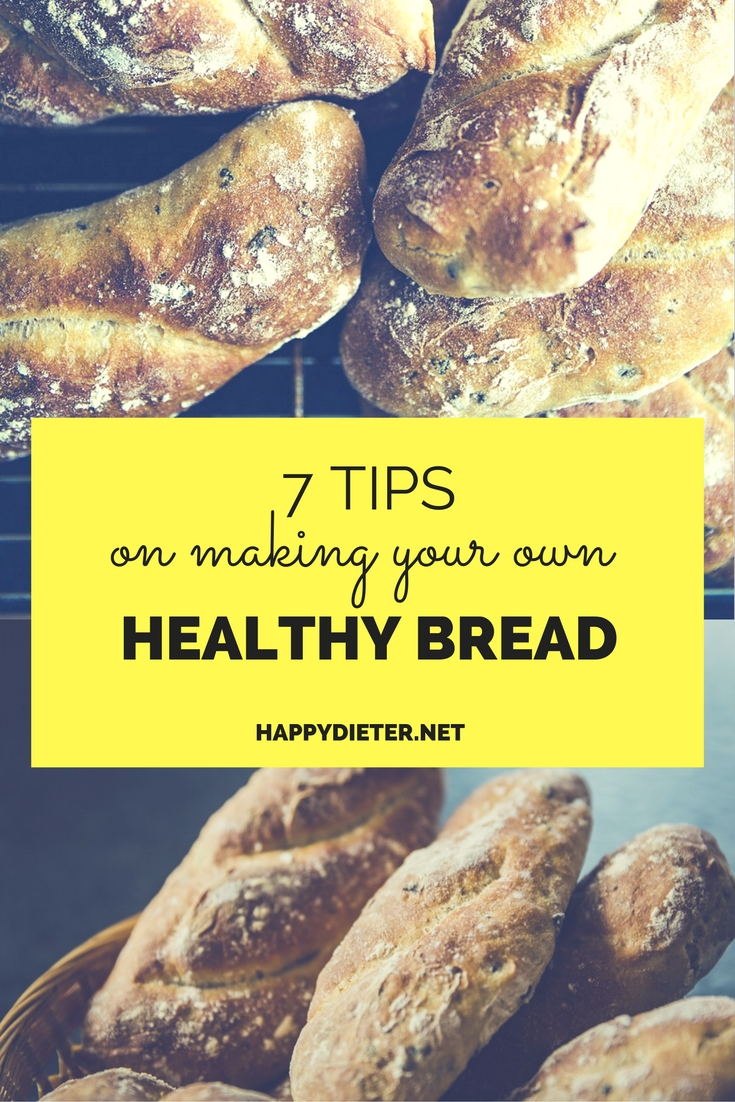 7 Tips On Making Your Own Healthy Bread