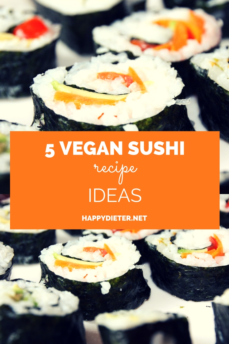 5 Vegan Sushi Ideas