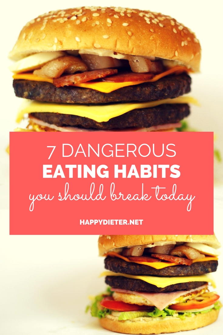 7 Dangerous Eating Habits You Should Break Today