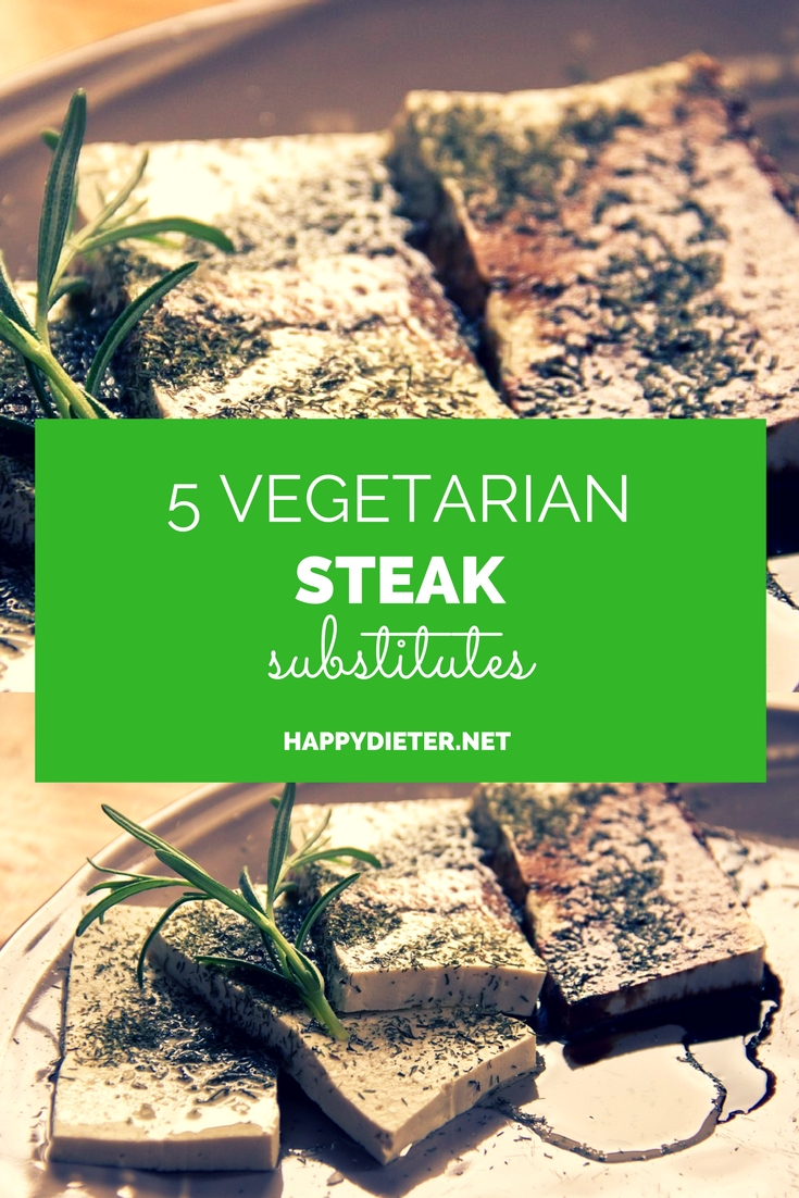 5 Vegetarian Steak Substitutes